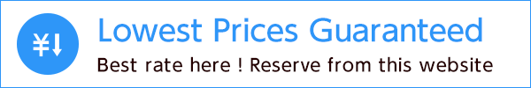 Best Rate! Exclusively for reservations on the official site! Best Rate Guarantee We offer you the most money-saving lowest price.